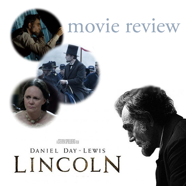 Lincoln - Movie by Steven Spielberg
